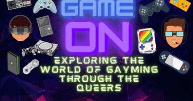 Game On ~ Gayming 'Through the Queers'!